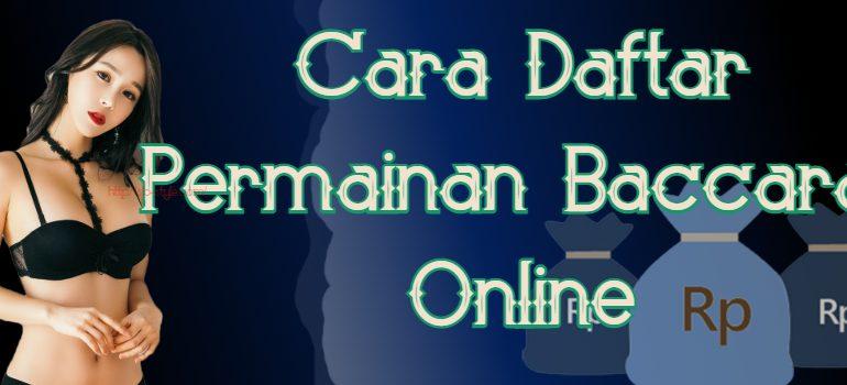 Cara Daftar Permainan Baccarat Online